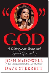 """O God: A Dialogue on Truth and Oprah's Spirituality"""
